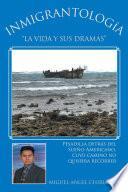 Libro de Inmigrantología.  La Vida Y Sus Dramas