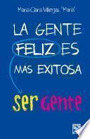 Libro de La Gente Feliz Es Más Exitosa