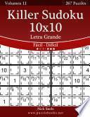 Libro de Killer Sudoku 10×10 Impresiones Con Letra Grande   De Fácil A Difícil   Volumen 11   267 Puzzles