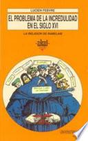 Libro de El Problema De La Incredulidad En El Siglo Xvi