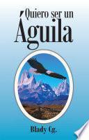 Libro de Quiero Ser Un águila