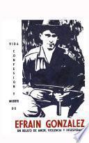Libro de Vida, Confesion Y Muerte De Efrain Gonzalez: