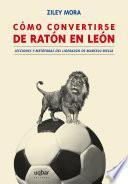 Libro de Cómo Convertirse De Ratón A León