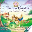 Libro de Princesa Caridad Y Su Corazón Valiente