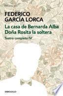 Libro de La Casa De Bernarda Alba | Doña Rosita La Soltera (teatro Completo 4)