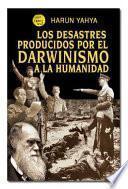 Libro de Los Desastres Producidos Por El Darwinismo A La Humanidad