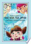 Libro de Una, Dola, Tela, Catola. Canciones Y Rethaílas Infantiles