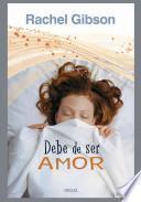 Libro de Debe De Ser Amor