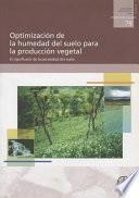 Libro de Optimización De La Humedad Del Suelo Para La Producción Vegetal