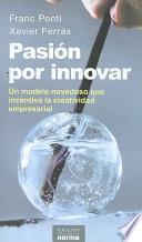 Libro de Pasion Por Innovar/ Passion For Innovation
