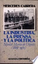 Libro de La Industria, La Prensa Y La Politica/ The Industry, The Press And The Politics