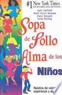 Libro de Sopa De Polla Para El Alma De Los Ninos / Chicken Soup For The Kid S Soul