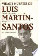 Libro de Vidas Y Muertes De Luis Martín Santos