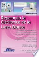 Libro de Reparando La Electronica De La Linea Blanca
