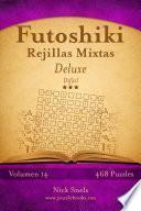 Libro de Futoshiki Rejillas Mixtas Deluxe   Difícil   Volumen 14   468 Puzzles