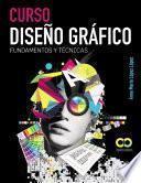 Libro de Curso Diseño Gráfico. Fundamentos Y Técnicas