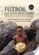 Libro de Fútbol Que Estás En La Tierra