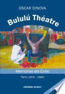 Libro de Bululú Théatre. Memorias Del Exilio (parís 1978   1981)