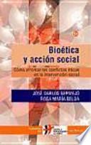 Libro de Bioética Y Acción Social