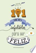 Libro de 101 Ideas Infalibles Para Ser Feliz (fixed Layout)