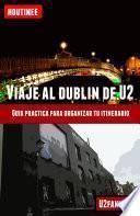 Libro de Viaje Al Dubln De U2   Turismo Fcil Y Por Tu Cuenta