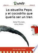 Libro de La Abuelita Pepa Y El Cocodrilo Que Quería Ser Un Tren