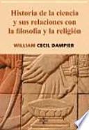 Libro de Historia De La Ciencia Y Sus Relaciones Con La Filosofía Y La Religión