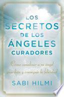 Libro de Los Secretos De Los ángeles Curadores