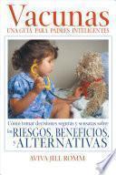 Libro de Vacunas: Una Guía Para Padres Inteligentes