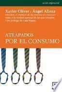 Libro de Atrapados Por El Consumo