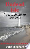 Libro de Undead Isle: La Isla De Los No Muertos