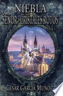 Libro de Niebla Y El Señor De Los Cristales Rotos