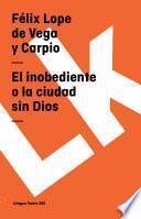 Libro de El Inobediente O La Ciudad Sin Dios