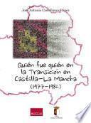 Libro de Quién Fue Quién En La Transición En Castilla La Mancha (1977 1982)