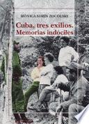 Libro de Cuba, Tres Exilios. Memorias Indóciles