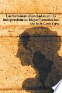 Libro de Las Heroínas Silenciadas En Las Independencias Hispanoamericanas