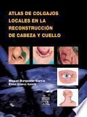 Libro de Atlas De Colgajos Locales En La Reconstrucción De Cabeza Y Cuello