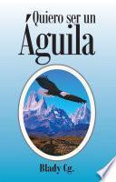 Libro de Quiero Ser Un Aguila