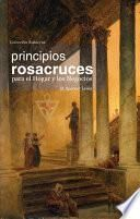 Libro de Principios Rosacruces Para El Hogar Y Los Negocios