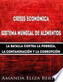 Libro de Crisis Económica: Sistema Mundial De Alimentos   La Batalla Contra La Pobreza, La Con…