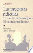 Libro de Las Preciosas Ridículas, La Escuela De Las Mujeres, El Casamiento Forzoso