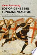 Libro de Los Orígenes Del Fundamentalismo En El Judaísmo, El Cristianismo Y El Islam