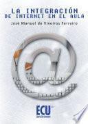 Libro de La Integración De Internet En El Aula