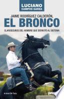 Libro de Jaime Rodríguez Calderón, El Bronco