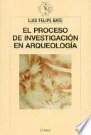 Libro de El Proceso De Investigación En Arqueología