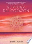 Libro de El Poder Del Corazón (the Power Of The Heart Spanish Edition)