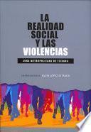 Libro de La Realidad Social Y Las Violencias. Zona Metropolitana De Tijuana