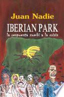 Libro de Iberian Park   La Respuesta Zombi A La Crisis