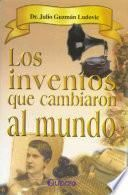 Libro de Los Inventos Que Cambiaron Al Mundo/the Inventions That Changed The World