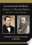 Libro de La Otra Historia De México Juárez Y Maximiliano